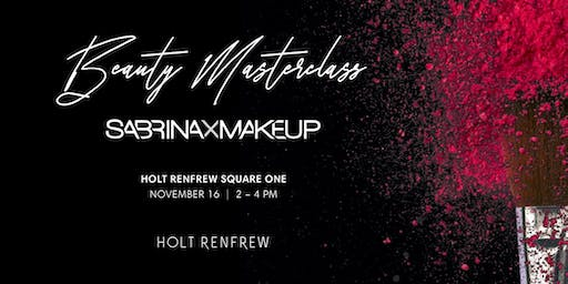 SabrinaXMakeup Beauty Masterclass by Holt Renfrew