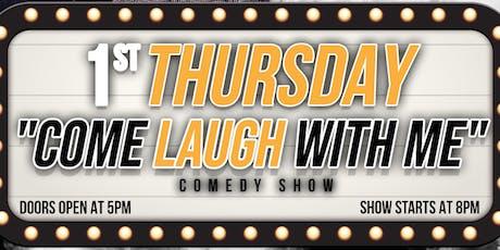 Come Laugh With Me - 1st Thursdays tickets