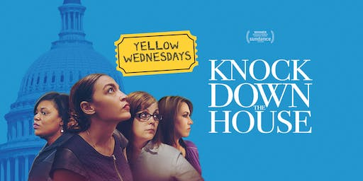 Yellow Wednesdays: Knock Down The House