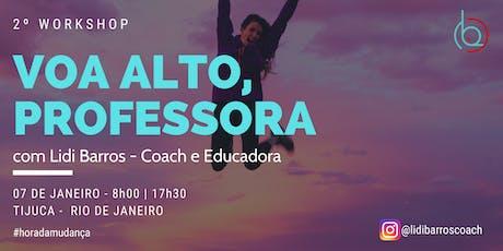 Workshop Voa Alto, Professora! ingressos