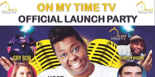ON MY TIME TV LAUNCH PARTY &  COMEDY SHOW