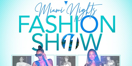 Miami Nights Fashion Show