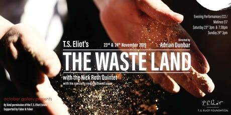 Adrian Dunbar presents...T.S. Eliot's 'The Waste Land' - with Nick Roth Quintet at October Gallery  tickets