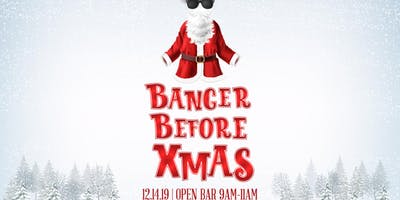 The 9am Banger Presents: Banger B4 Xmas