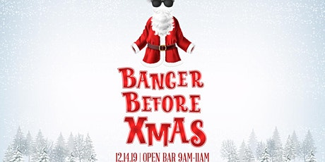 The 9am Banger Presents: Banger B4 Xmas tickets