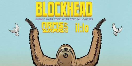"Blockhead + Arms and Sleepers & il:lo | ""BUBBLE BATH TOUR"""