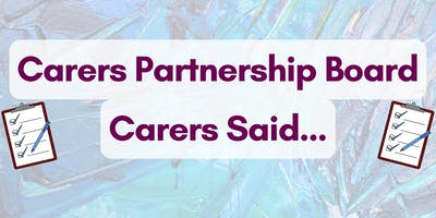 Carers Partnership: Carers Said - results of carers surveys