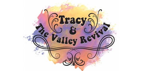 Tracy and The Valley Revival tickets