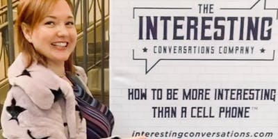 How to be More Interesting Than a Cell Phone®