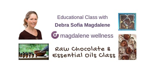 doTerra Raw Chocolate & Essential Oils Class with Debra Sofia Magdalene