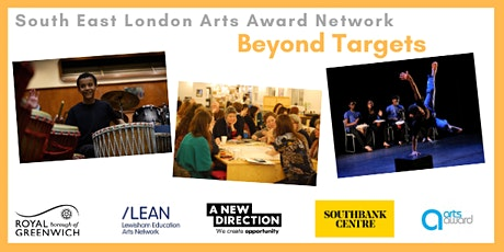 POSTPONED- South East London Arts Award Network: Beyond Targets tickets
