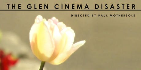 The Glen Cinema Disaster - Film Screening for 90th Commemoration tickets
