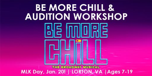BE MORE CHILL & Audition Workshop with Broadway BMC Actor in Lorton, VA