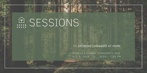 Greenhouse Session 11:  Growing Cannabis at Home • Volume 3