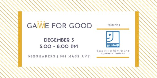 Game for Good: Goodwill of Central and Southern Indiana