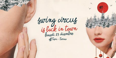 Swing Circus Christmas edition! / Feat. The Sweet Life Society Orchestra! biglietti