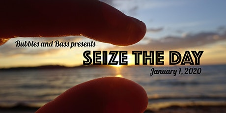 Bubbles and Bass presents Seize the Day 2020 tickets