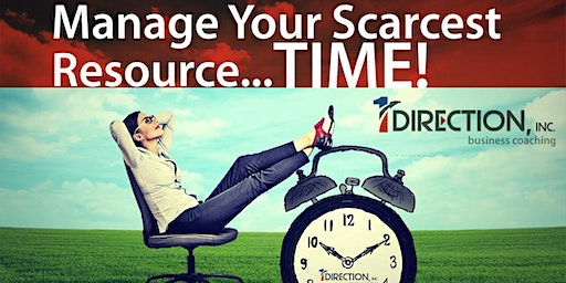 Manage Your Scarcest Resource ... Time