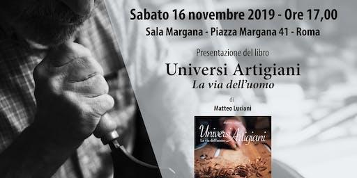 Presentazione del nuovo libro di Matteo Luciani: Universi Artigiani