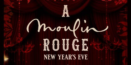 A Moulin Rouge New Years Eve at House tickets