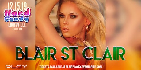 Hard Candy Louisville with Blair St Clair  tickets