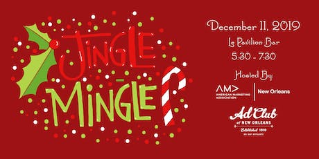 Jingle Mingle - New Orleans AMA & Ad Club Holiday Social tickets