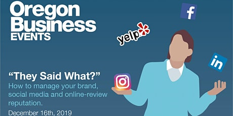 """""""They said what?"""": How to manage your brand, social media and online-review reputation. tickets"""