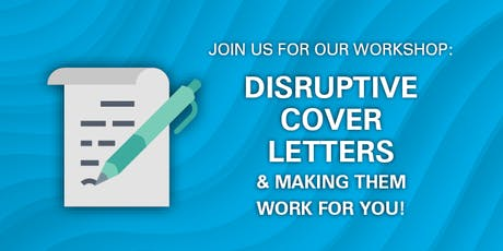 Disruptive Cover Letters Workshop tickets