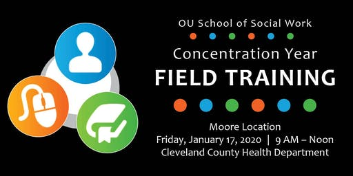 Concentration Year Field Training - Moore Location