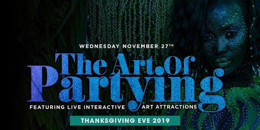 The Art of Partying | Thanksgiving Eve