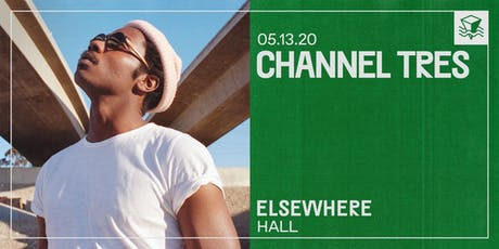 Channel Tres @ Elsewhere (Hall) tickets
