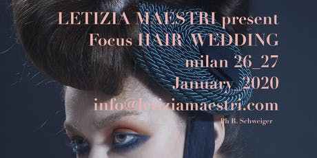 FOCUS WEDDING  HAIR  by LETIZIA MAESTRI 26_27 JANUARY 2020 biglietti