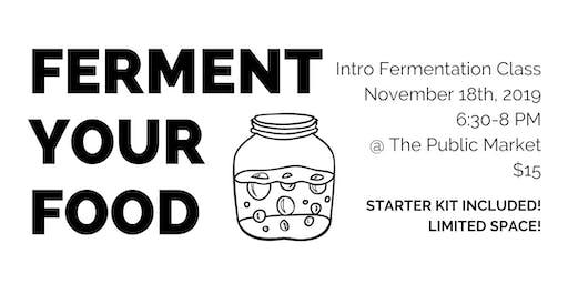 Intro to Fermentation @ the Public Market