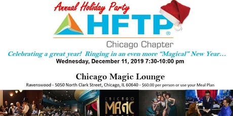 HFTP Chicago Holiday Outing - Chicago Magic Lounge tickets