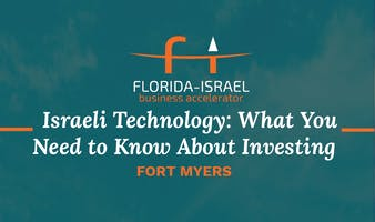 Israeli Technology: What You Need to Know About Investing (FT MYERS/NAPLES)