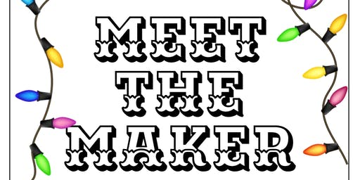 Christmas Fair: Meet The Maker!