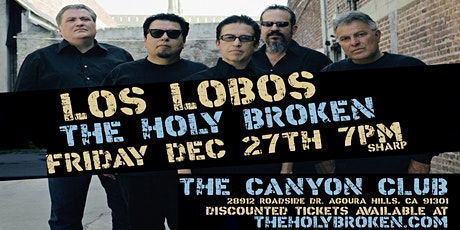 THE HOLY BROKEN w/ LOS LOBOS at the Canyon Club Dec 27th tickets
