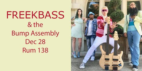 FreekBass and the Bump Assembly are Back! tickets