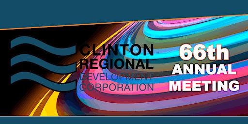Clinton Regional Development Corporation 66th Annual Meeting