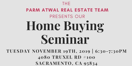 HOME BUYING SEMINAR Hosted by the Parm Atwal Real Estate Team