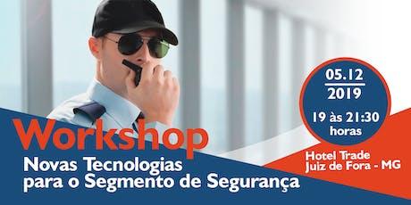 [JUIZ DE FORA/MG] Workshop Novas Tecnologias para o Seguimento de Segurança ingressos