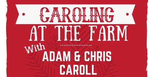 CAROLING at the FARM with ADAM & CHRIS CAROLL