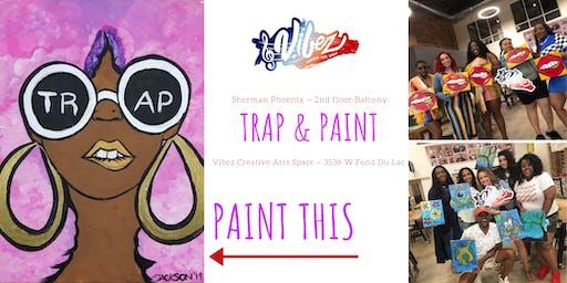 Trap & Paint Party!