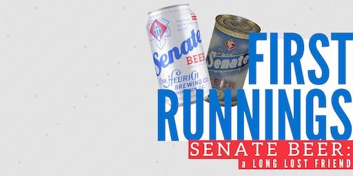 First Runnings - Senate Beer: A Long Lost Friend