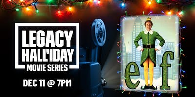 Legacy Hall'iday Movie Series: Elf