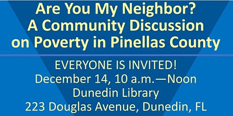 Are you my Neighbor? A Discussion on Poverty in Pinellas tickets