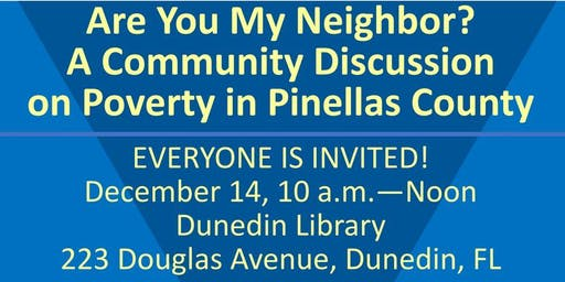 Are you my Neighbor? A Discussion on Poverty in Pinellas