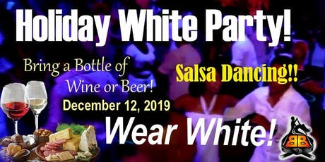 """Holiday """"Wear White"""" Party!  FREE DRINKS!!  Salsa  Class & Dance Social!!  tickets"""