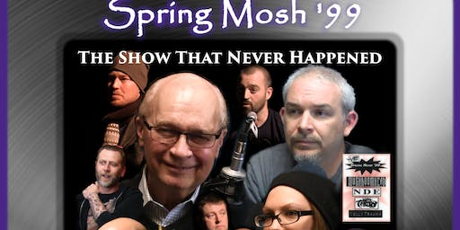 SPRING MOSH '99- The Show That Never Happened