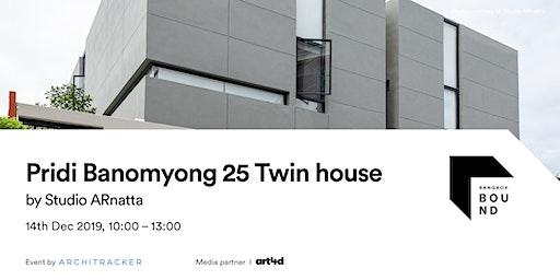 Bangkok Bound 2019 - Pridi Banomyong 25 Twin house